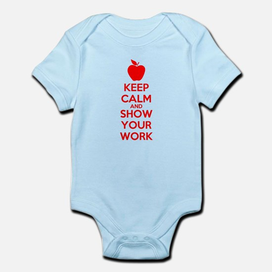 Keep Calm and Show Your Work Body Suit