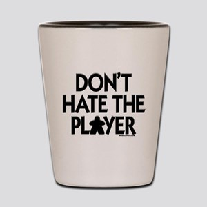 Don't Hate the Player Shot Glass