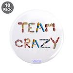 "Team Crazy 3.5"" Button (10 Pack)"