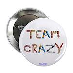 "Team Crazy 2.25"" Button (10 Pack)"