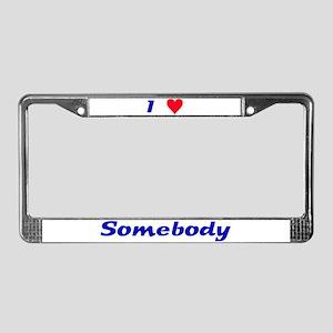Somebody - License Plate Frame