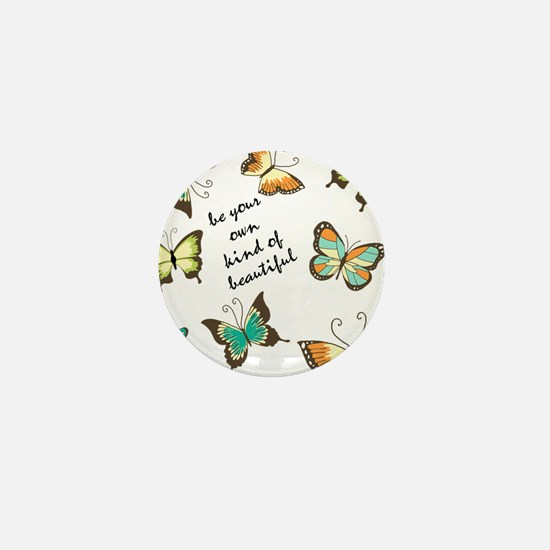 Be Your Own Beautiful Butterflies Mini Button