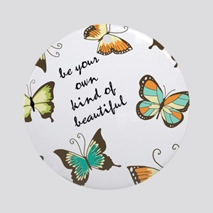 Be Your Own Beautiful Butterflies Ornament (Round)