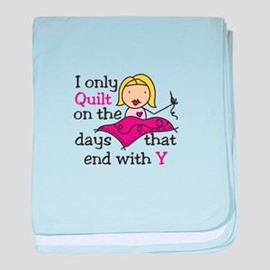 I Only Quilt baby blanket