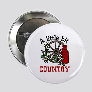 """Little Bit Country 2.25"""" Button"""