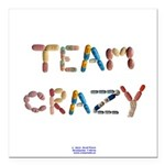 "Team Crazy Square Car Magnet 3"" X 3"""