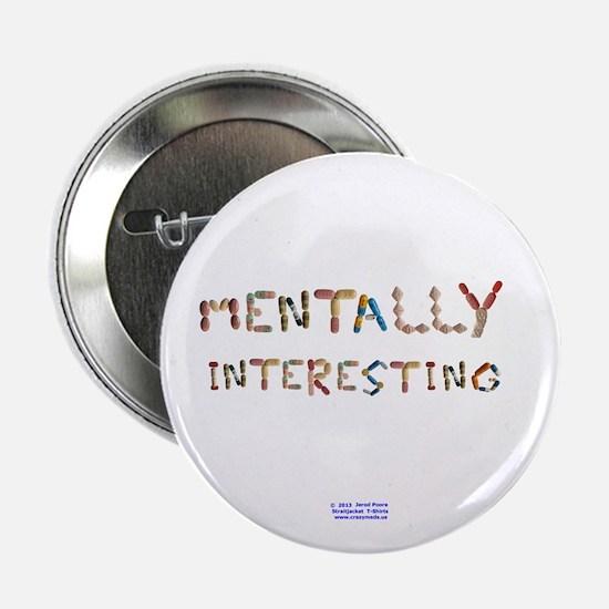 "Mentally Interesting 2.25"" Button"