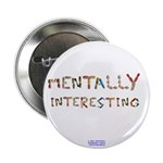 "Mentally Interesting 2.25"" Button (100 Pack)"