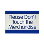 Don't Touch Merchandise Rectangle Magnet (10 pack)