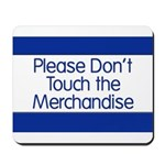 Don't Touch Merchandise Mousepad