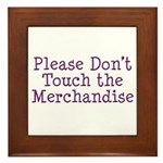 Don't Touch Merchandise Framed Tile