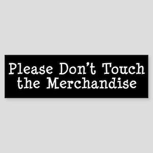 Don't Touch Merchandise Bumper Sticker