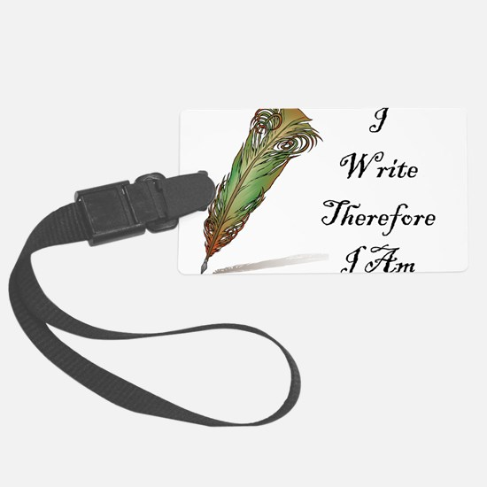 I Write Therefore I Am Luggage Tag
