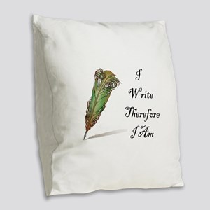 I Write Therefore I Am Burlap Throw Pillow