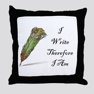 I Write Therefore I Am Throw Pillow