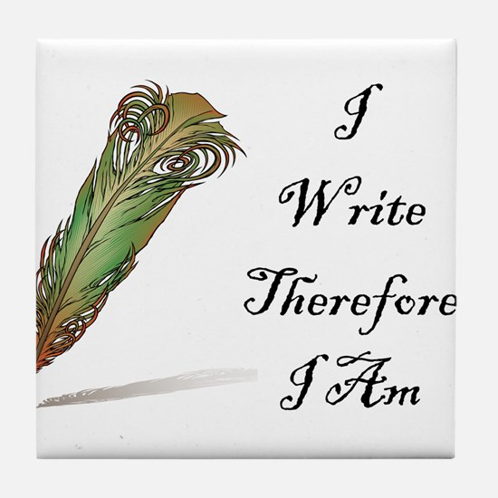 I Write Therefore I Am Tile Coaster