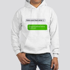 haha and then what ;) Hoodie