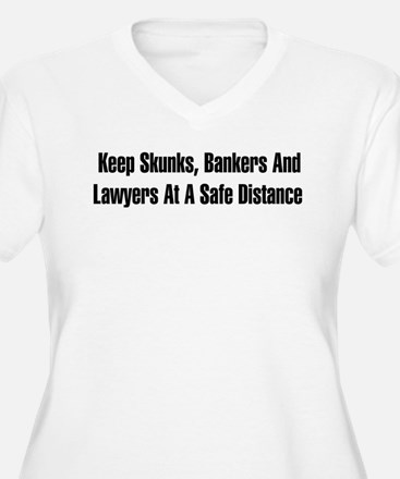 Skunks, Bankers, Lawyers T-Shirt