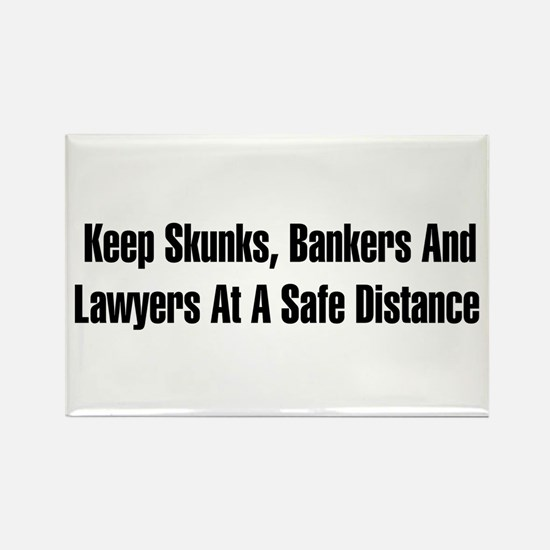 Skunks, Bankers, Lawyers Rectangle Magnet