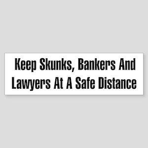 Skunks, Bankers, Lawyers Bumper Sticker