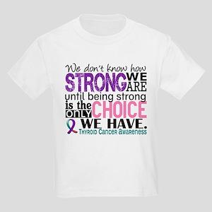 Thyroid Cancer How Strong We Ar Kids Light T-Shirt