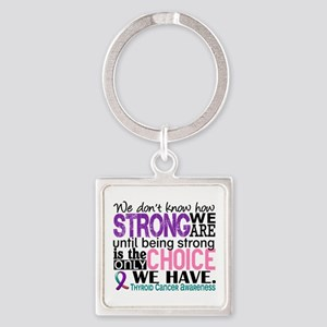 Thyroid Cancer How Strong We Are Square Keychain