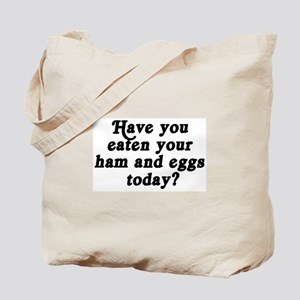 ham and eggs today Tote Bag