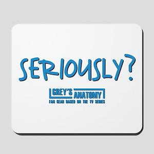 SERIOUSLY Mousepad