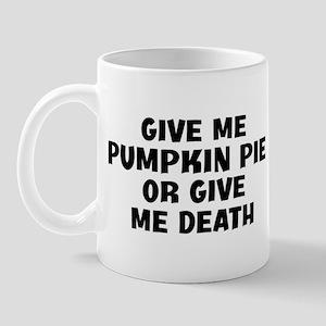 Give me Pumpkin Pie Mug