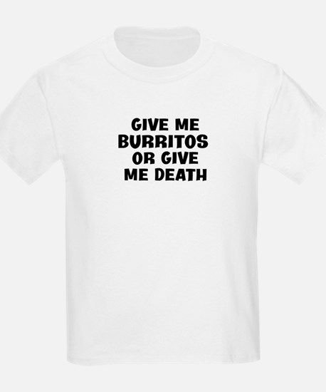 Give me Burritos T-Shirt