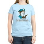 Kick your ass and get away with it Women's Light T