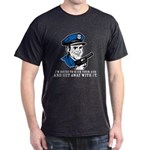 Kick your ass and get away with it Dark T-Shirt