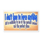 I dont have to force anything Wall Decal