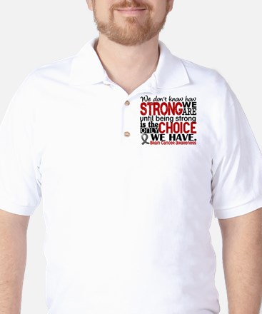 Brain Cancer How Strong We Are Golf Shirt