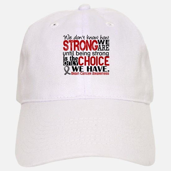 Brain Cancer How Strong We Are Baseball Baseball Cap