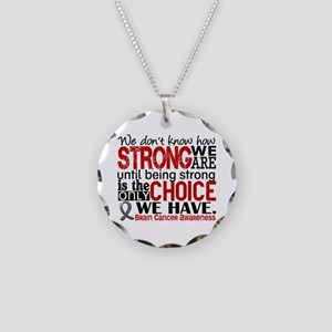 Brain Cancer How Strong We A Necklace Circle Charm