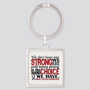 Brain Cancer How Strong We Are Square Keychain