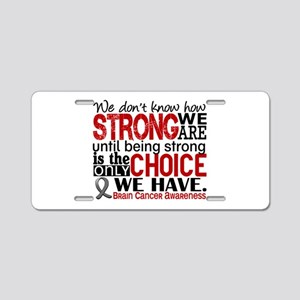 Brain Cancer How Strong We Aluminum License Plate