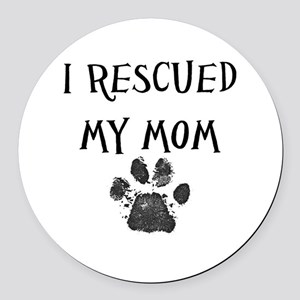 I Rescued My Mom (Dog Rescue) Round Car Magnet