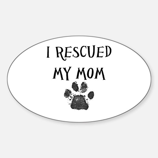 I Rescued My Mom (Dog Rescue) Decal