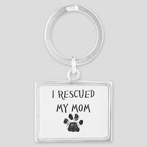 I Rescued My Mom (Dog Rescue) Keychains
