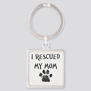I Rescued My Mom (Dog Rescue) Keychains