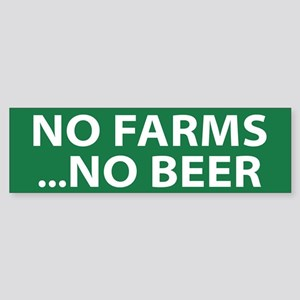 No Farms Beer (bumper 10 Pk) Bumper Sticker