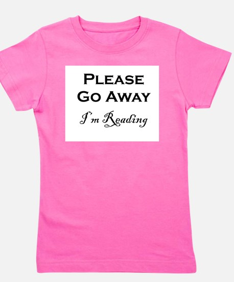 Please Go Away Im Reading Girl's Tee
