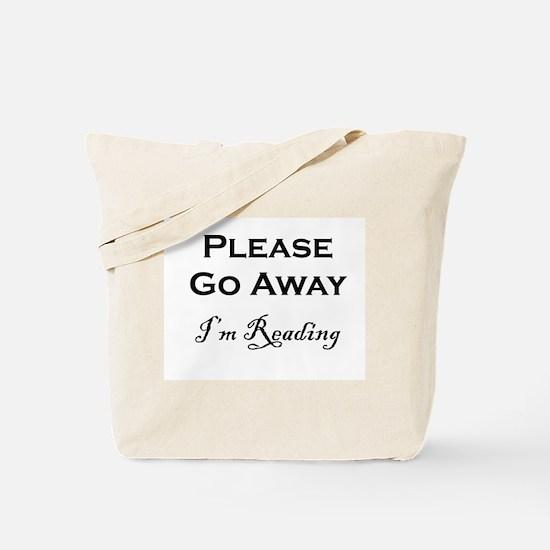 Please Go Away Im Reading Tote Bag