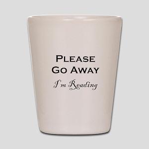 Please Go Away Im Reading Shot Glass