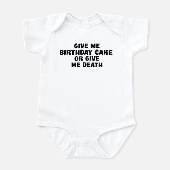 Give me Birthday Cake Infant Bodysuit