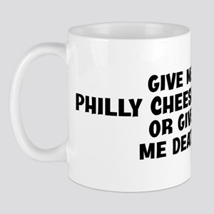 Give me Philly Cheesesteak Mug
