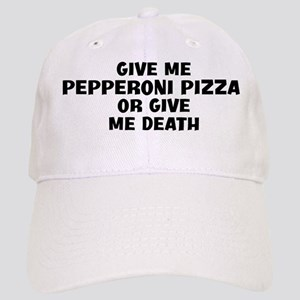 Give me Pepperoni Pizza Cap
