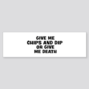 Give me Chips And Dip Bumper Sticker